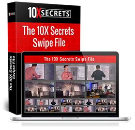 10X Secrets Swipe File