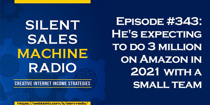 Silent Sales Machine Episode 343