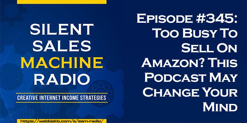 Silent Sales Machine Episode 345